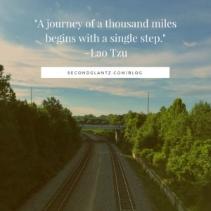 A journey of a thousand miles begins with a single step. Lao Tzu